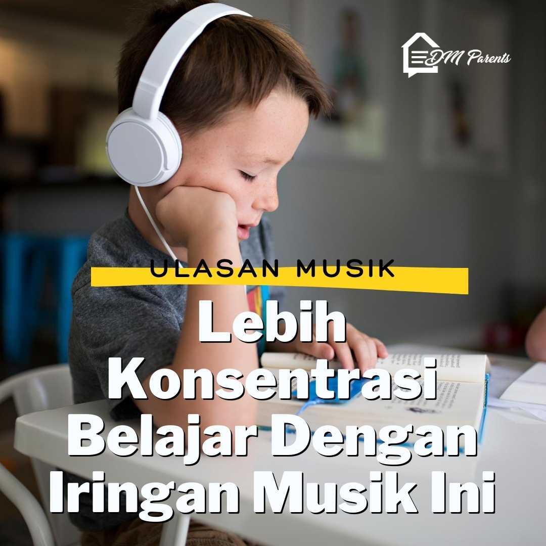Lebih Konsentrasi Belajar Dengan Iringan Musik Ini