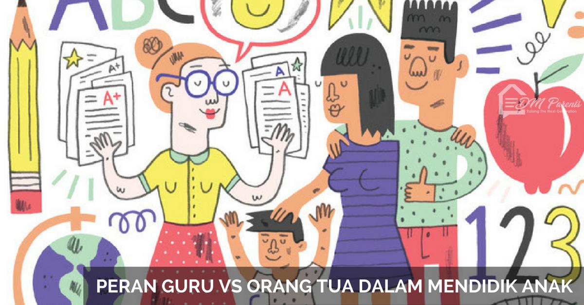 Peran Guru vs Orang Tua Dalam Mendidik Anak